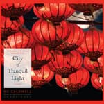 City of Tranquil Light by  Bo Caldwell audiobook
