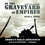 In the Graveyard of Empires by  Seth G. Jones audiobook