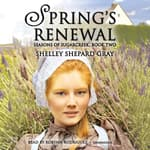 Spring's Renewal by  Shelley Shepard Gray audiobook