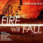 Fire Will Fall by  Carol Plum-Ucci audiobook