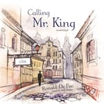 Calling Mr. King by  Ronald De Feo audiobook