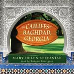 The Cailiffs of Baghdad, Georgia by  Mary Helen Stefaniak audiobook
