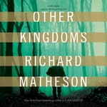 Other Kingdoms by  Richard Matheson audiobook