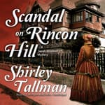 Scandal on Rincon Hill by  Shirley Tallman audiobook