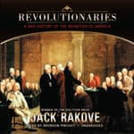 Revolutionaries by  Jack N. Rakove audiobook