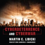 Cyberdeterrence and Cyberwar by  Martin C. Libicki audiobook