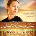Lilly's Wedding Quilt by  Kelly Long audiobook