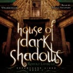 House of Dark Shadows by  Robert Liparulo audiobook