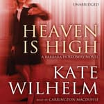 Heaven Is High by  Kate Wilhelm audiobook