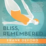 Bliss, Remembered by  Frank Deford audiobook