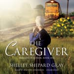 The Caregiver by  Shelley Shepard Gray audiobook