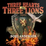 Three Hearts and Three Lions by  Poul Anderson audiobook