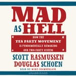 Mad as Hell by  Scott Rasmussen audiobook
