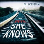 The Devil She Knows by  Bill Loehfelm audiobook