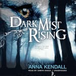 Dark Mist Rising by  Anna Kendall audiobook