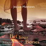 Bet Your Bones by  Jeanne Matthews audiobook