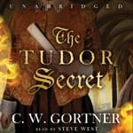 The Tudor Secret by  C. W. Gortner audiobook