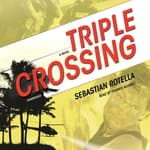 Triple Crossing by  Sebastian Rotella audiobook