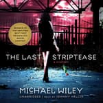The Last Striptease by  Michael Wiley audiobook