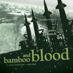 Bamboo and Blood by  James Church audiobook