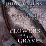 Flowers for Her Grave by  Judy Clemens audiobook