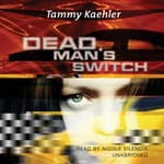 Dead Man's Switch by  Tammy Kaehler audiobook