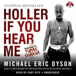 Holler If You Hear Me by  Michael Eric Dyson audiobook