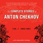 The Complete Stories of Anton Chekhov, Vol. 1 by  Anton Chekhov audiobook
