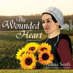 The Wounded Heart by  Adina Senft audiobook