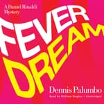 Fever Dream by  Dennis Palumbo audiobook
