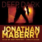 Deep, Dark by  Jonathan Maberry audiobook
