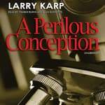 A Perilous Conception by  Larry Karp audiobook