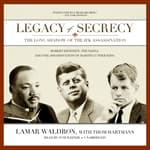 Legacy of Secrecy by  Lamar Waldron audiobook