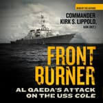 Front Burner by  Commander Kirk S. Lippold USN (Ret.) audiobook