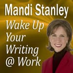 Wake Up Your Writing @ Work by  Mandi Stanley CSP audiobook