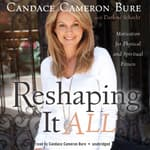 Reshaping It All by  Candace Cameron Bure audiobook