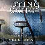 Dying Echo by  Judy Clemens audiobook