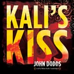 Kali's Kiss by  John Dodds audiobook