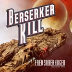 Berserker Kill by  Fred Saberhagen audiobook