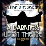 A Darkness upon the Ice by  William R. Forstchen audiobook