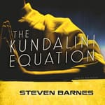The Kundalini Equation by  Steven Barnes audiobook
