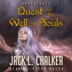Quest for the Well of Souls by  Jack L. Chalker audiobook