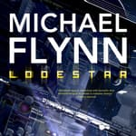 Lodestar by  Michael Flynn audiobook