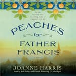 Peaches for Father Francis by  Joanne Harris audiobook