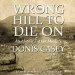 The Wrong Hill to Die On by  Donis Casey audiobook