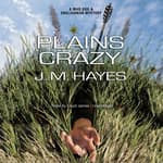 Plains Crazy by  J. M. Hayes audiobook