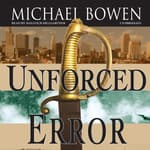 Unforced Error by  Michael Bowen audiobook