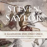 A Gladiator Dies Only Once by  Steven Saylor audiobook