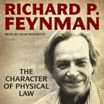 The Character of Physical Law by  Richard P. Feynman audiobook