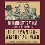 The Spanish-American War by  Joseph Stromberg audiobook
